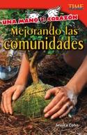 Una mano al coraz�_n: Mejorando las comunidades (Hand to heart: Improving Communities) (Spanish Version)