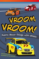 Vroom, Vroom! Poems About Things with Wheels
