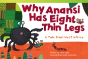 Why Anansi Has Eight Thin Legs: A Tale from West Africa