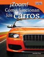 ¡Zoom! Cómo funcionan los carros (Zoom! How Cars Move) (Sp