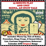 15 MINUTE PLAY WITH MUSIC AND UNIT: SEDNA, AN INUIT TALE
