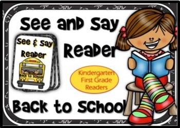 SEE AND SAY READER with BACK TO SCHOOL Theme