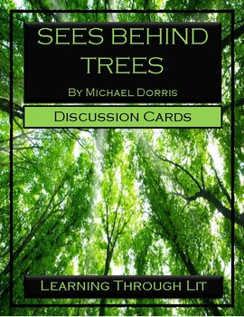SEES BEHIND TREES by Michael Dorris - Discussion Cards