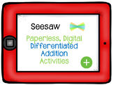 SEESAW Differentiated 1/2/3 digit Addition Practice