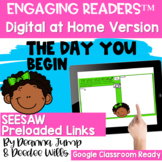 SEESAW Engaging Readers  THE DAY YOU BEGIN