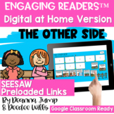SEESAW Engaging Readers  THE OTHER SIDE