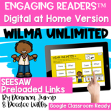 SEESAW Engaging Readers  WILMA UNLIMITED
