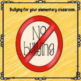 SEL - Bullying Info & Strategies for  Elementary Students