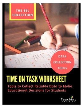 SEL Collection: Time on Task Data Collection Worksheet & Reporting Template