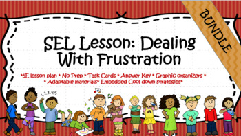 SEL Lesson Bundle- Dealing with Frustration. No Prep! All materials Included!