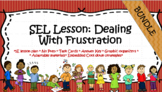 SEL Lesson Bundle- Dealing with Frustration. No Prep! All