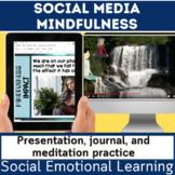 Social and Emotional | SEL | Mindfulness  Social Media | D