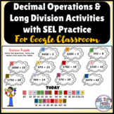 SEL Practice with Decimal Operations and Long Division Distance Learning Google