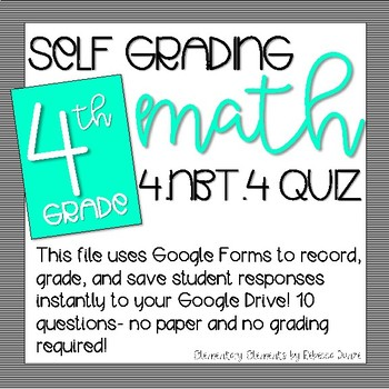 SELF GRADING Google Form 4.NBT.4 Adding and Subtracting Numbers