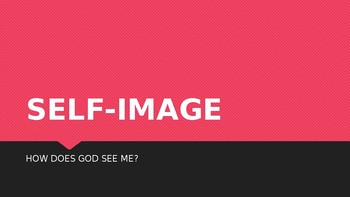 SELF-IMAGE: How Does God See Me?