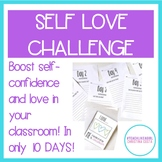 SELF LOVE 10 DAY CHALLENGE - CONFIDENCE BOOSTER FOR YOUR CLASSROOM