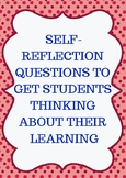 SELF-REFLECTION QUESTIONS TO GET STUDENTS THINKING ABOUT T
