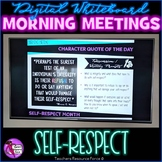 Distance Learning SELF-RESPECT Character Ed Morning Meeting Digital Whiteboard