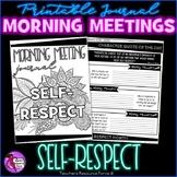 SELF-RESPECT Character Education SEL Morning Meeting Printable Journal