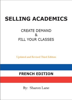 SELLING ACADEMICS - French Edition: Increase Enrollment / Retain Students