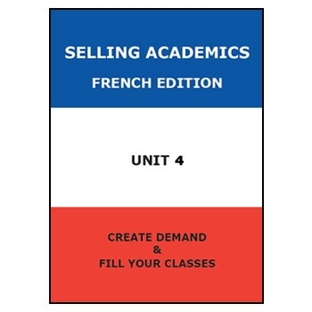 SELLING ACADEMICS - French Edition UNIT 4 /Increase Enrollment/Retain Students