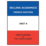 SELLING ACADEMICS - French Edition UNIT 4 /Increase Enroll