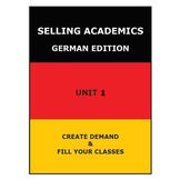SELLING ACADEMICS - German Edition UNIT 1 /Increase Enrollment/Retain Students