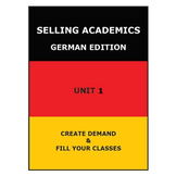 SELLING ACADEMICS - German Edition UNIT 1 /Increase Enroll
