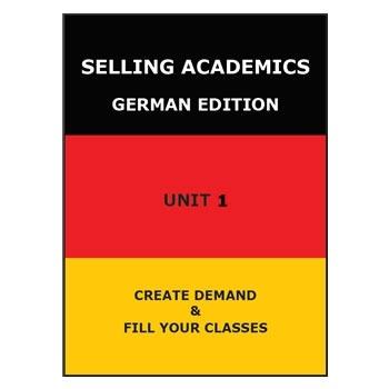 SELLING ACADEMICS - German Edition UNIT 1 /Increase Enroll