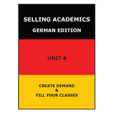 SELLING ACADEMICS - German Edition UNIT 4 /Increase Enroll