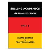 SELLING ACADEMICS - German Edition UNIT 5 /Increase Enrollment/Retain Students