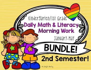 SEMESTER 2! Daily Literacy & Math Morning Work {Kinder & 1st Grade} No Prep!