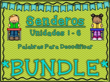 SENDEROS 1st Grade Units 1-6 Palabras Para Decodificar BUNDLE