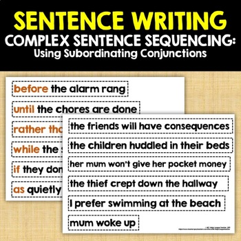 SENTENCE WRITNG: Complex sentence sequencing using subordinating conjunctions