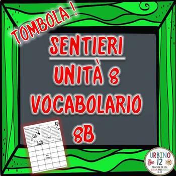 SENTIERI Unità 8 Vocabolario 8B  In Vacanza  Bingo Game