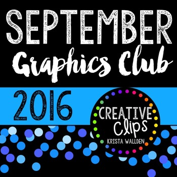 SEPTEMBER 2016 Graphics Club {Creative Clips Digital Clipart}
