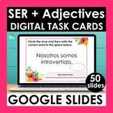 SER and Adjectives Google Slides | Spanish Digital Task Cards