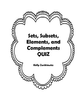 SETS - Sets, Subsets, Elements, and Complements QUIZ
