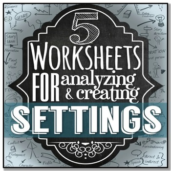 SETTING {Literary Element} - 5 Worksheets