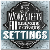SETTING {Literary Element} - 5 Worksheets