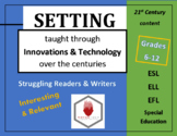Teach SETTING. 21st Century, Literary Elements. Uses TECH