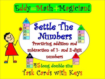 Addition of 1 & 2 Digit Numbers SETTLE THE NUMBERS Task Ca