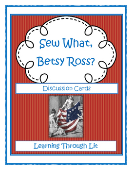 SEW WHAT, BETSY ROSS? - Discussion Cards