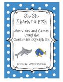 SH Consonant Digraph- Sharks & Fish Games and Activities