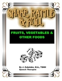 SPEECH THERAPY SHAKE,RATTLE & ROLL GAME- FRUITS, VEGETABLES & OTHER FOODS