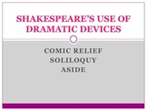 SHAKESPEARE'S USE OF DRAMATIC DEVICES