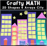 SHAPE CITY 2D Shape Build and Count or ARRAYS (From Crafty Math Bundle 2)