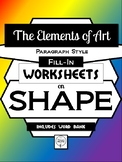 SHAPE- Elements of Art Worksheet Packet PARAGRAPH STYLE FILL-IN