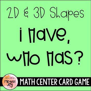2D and 3D Shapes:  I Have, Who Has? Geometry Game
