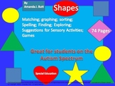 SHAPES Unit; Sensory; Matching; Sorting; Graphing; Spelling - Special Education